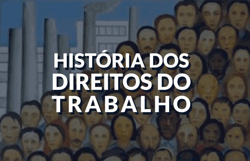 História dos DireitosTrabalhistas