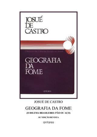 Josué de Castro / Geografia da Fome, um brevecomentário